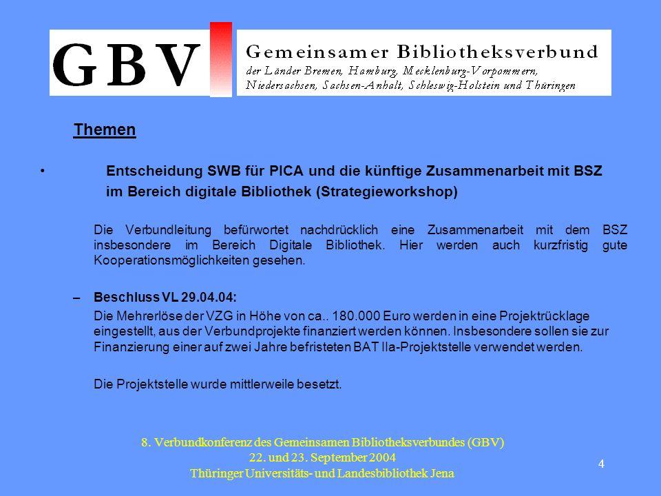 4 8. Verbundkonferenz des Gemeinsamen Bibliotheksverbundes (GBV) 22.