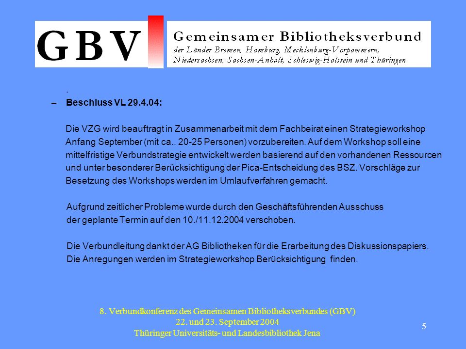 5 8. Verbundkonferenz des Gemeinsamen Bibliotheksverbundes (GBV) 22.