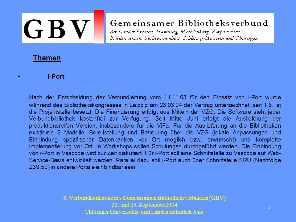 7 8. Verbundkonferenz des Gemeinsamen Bibliotheksverbundes (GBV) 22.