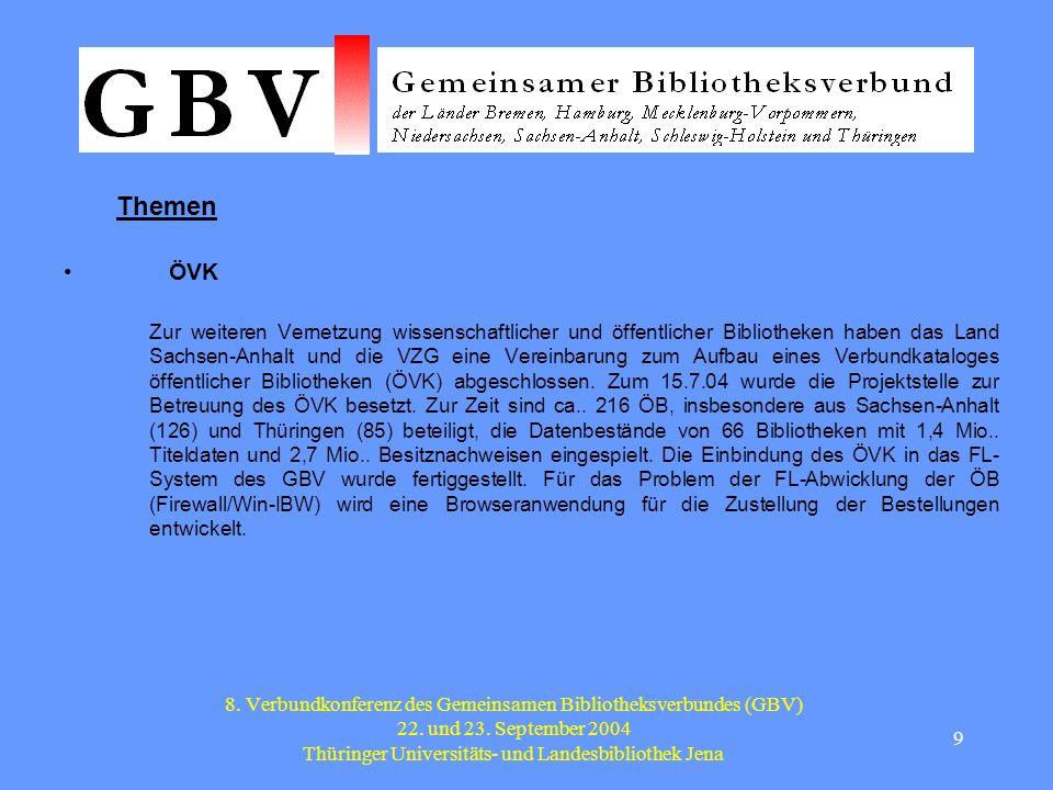 9 8. Verbundkonferenz des Gemeinsamen Bibliotheksverbundes (GBV) 22.