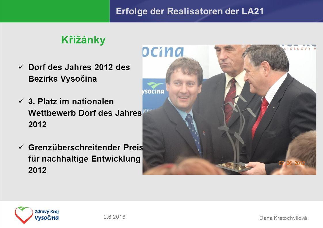 Dana Kratochvílová Erfolge der Realisatoren der LA21 Křižánky Dorf des Jahres 2012 des Bezirks Vysočina 3.
