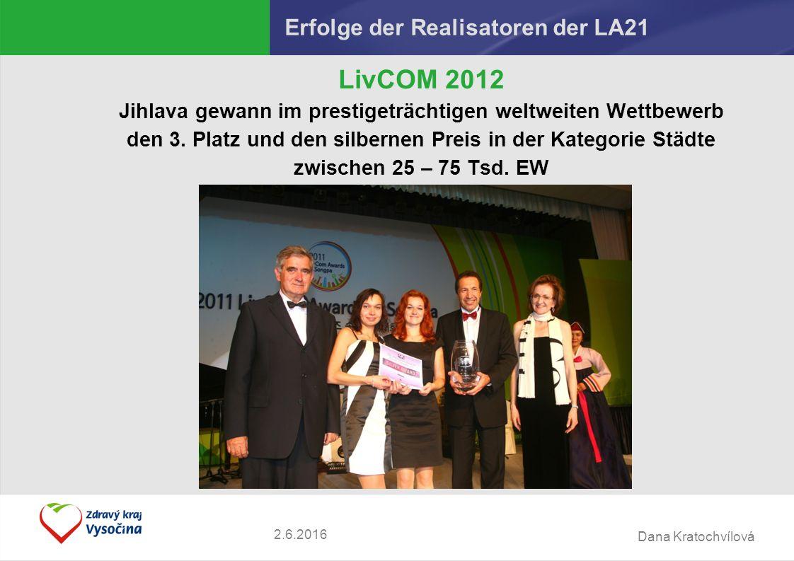 Dana Kratochvílová Erfolge der Realisatoren der LA21 LivCOM 2012 Jihlava gewann im prestigeträchtigen weltweiten Wettbewerb den 3.