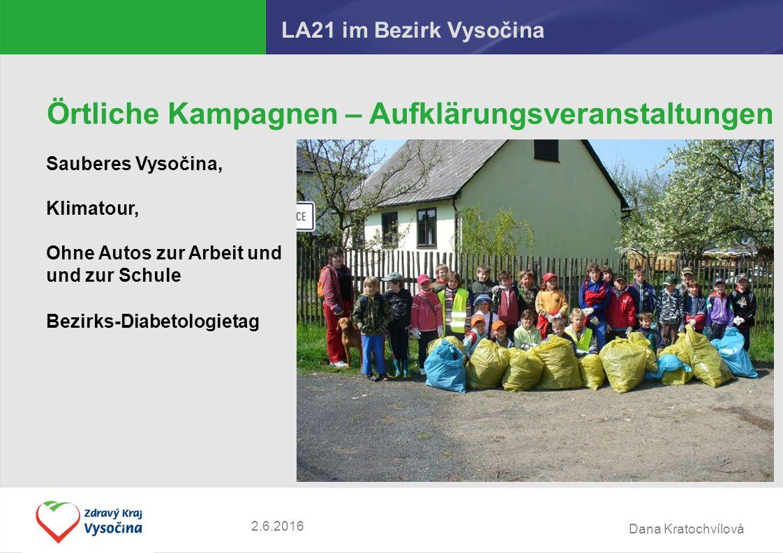 Dana Kratochvílová 2.6.2016 LA21 im Bezirk Vysočina Örtliche Kampagnen – Aufklärungsveranstaltungen Sauberes Vysočina, Klimatour, Ohne Autos zur Arbei