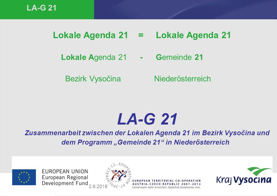 Dana Kratochvílová LA-G 21 Lokale Agenda 21 = Lokale Agenda 21 Lokale Agenda 21 - Gemeinde 21 Bezirk Vysočina Niederösterreich LA-G 21 Zusammenarbeit