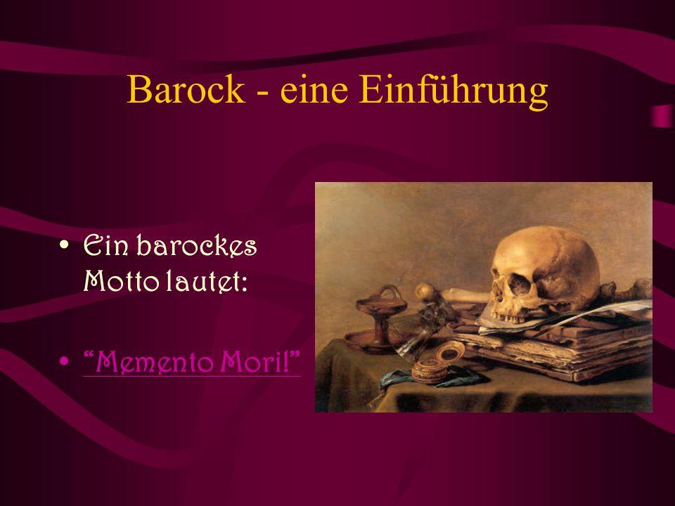 """Barock - eine Einführung Ein barockes Motto lautet: """"Memento Mori!"""""""