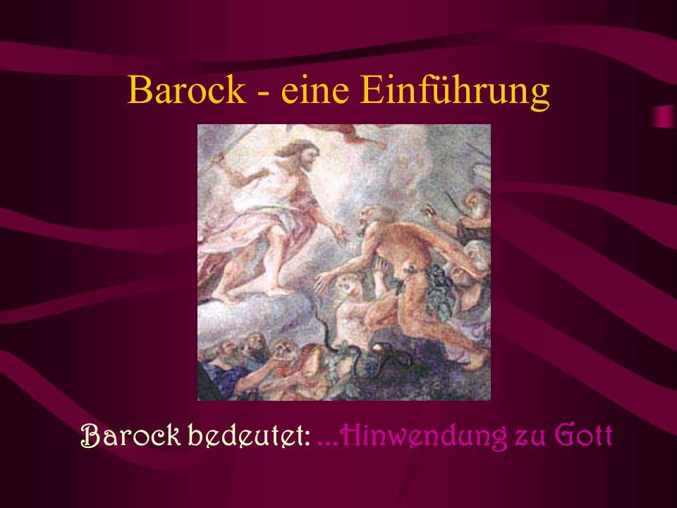 Barock - eine Einführung Barock bedeutet:...Hinwendung zu Gott