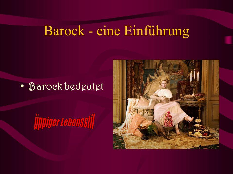 Barock - eine Einführung Barock bedeutet