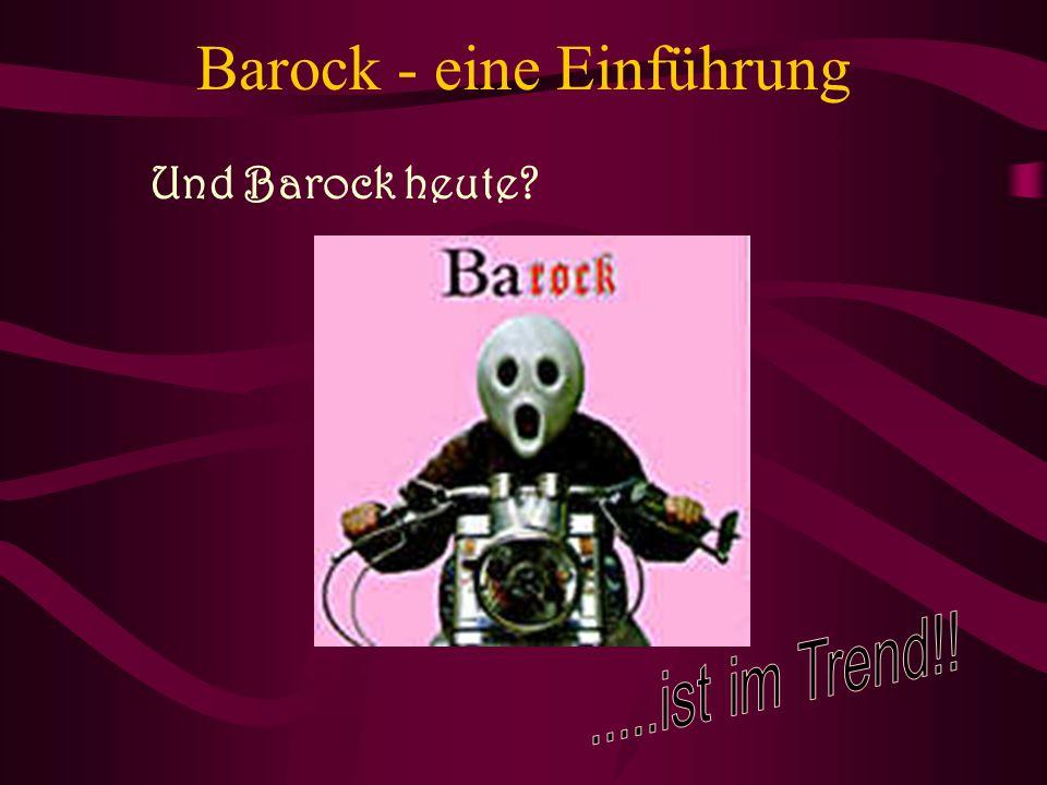 Barock - eine Einführung Und Barock heute?