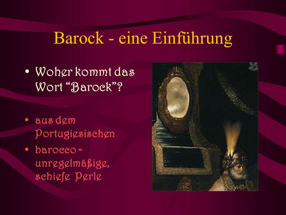 """Barock - eine Einführung Woher kommt das Wort """"Barock""""? aus dem Portugiesischen barocco = unregelmäßige, schiefe Perle"""
