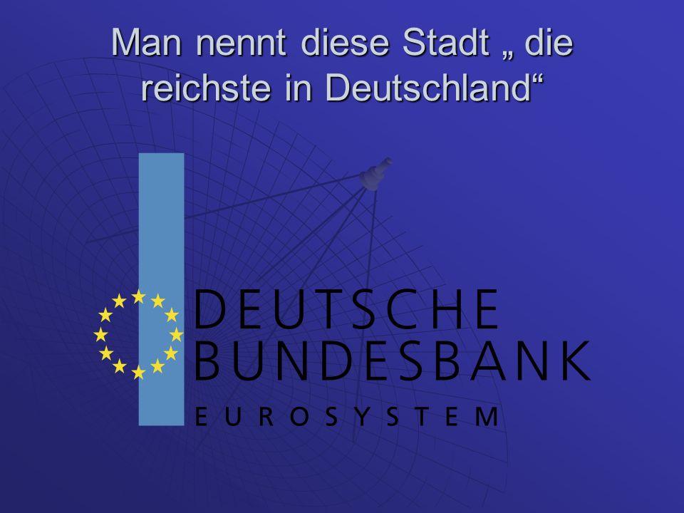 """Man nennt diese Stadt """" die reichste in Deutschland"""""""