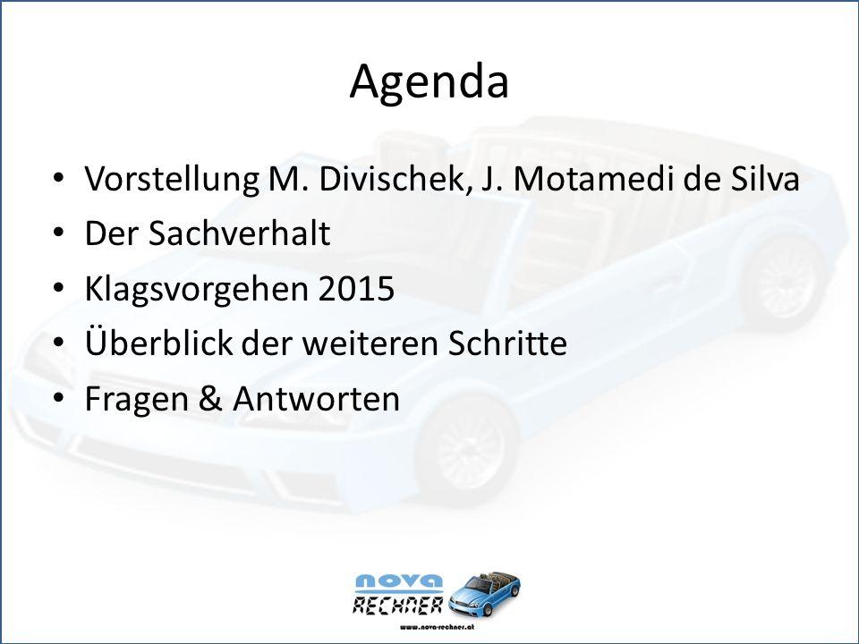 Agenda Vorstellung M. Divischek, J.