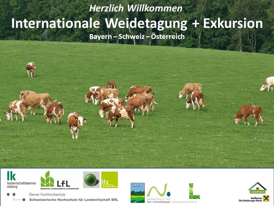 Herzlich Willkommen Internationale Weidetagung + Exkursion Bayern – Schweiz – Österreich