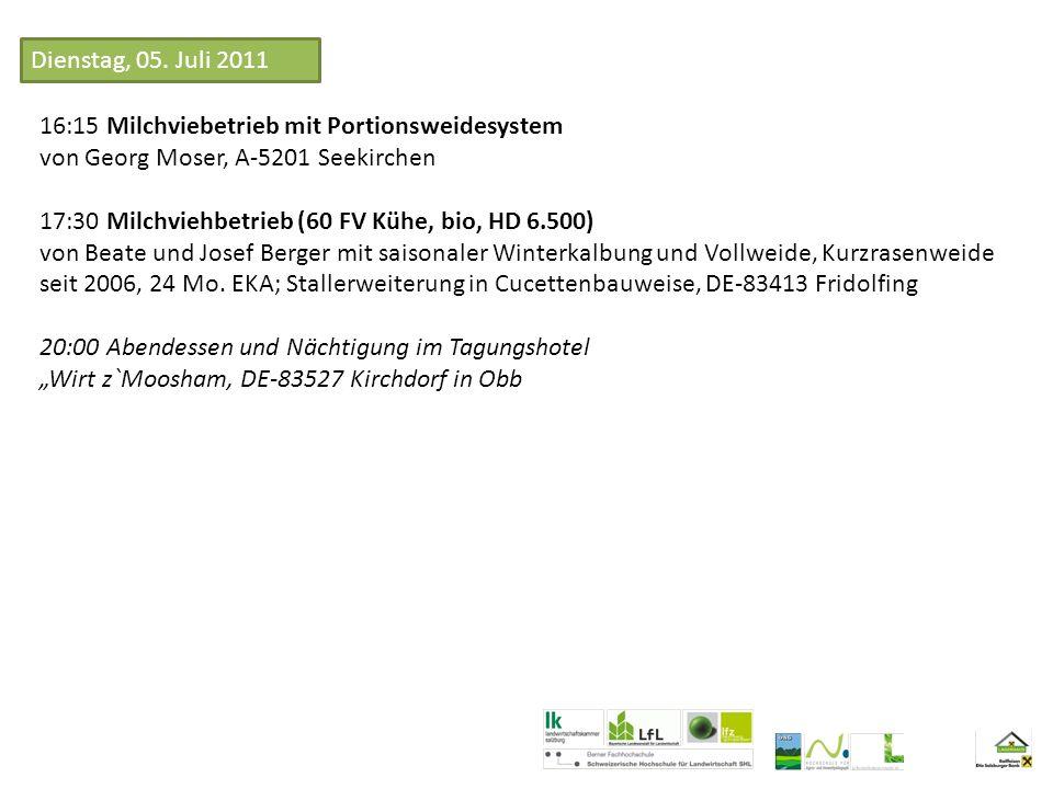 16:15 Milchviebetrieb mit Portionsweidesystem von Georg Moser, A-5201 Seekirchen 17:30 Milchviehbetrieb (60 FV Kühe, bio, HD 6.500) von Beate und Josef Berger mit saisonaler Winterkalbung und Vollweide, Kurzrasenweide seit 2006, 24 Mo.