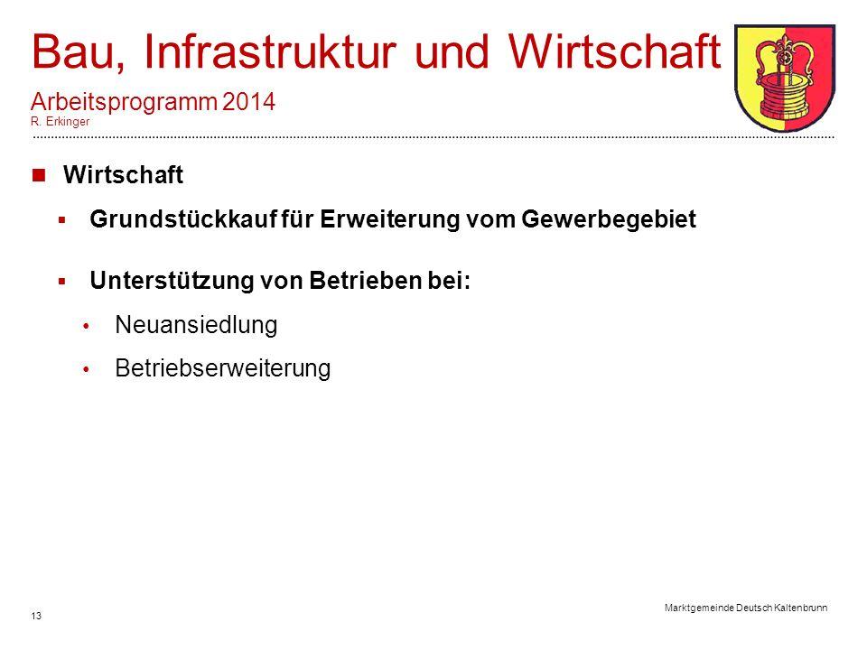 13 Marktgemeinde Deutsch Kaltenbrunn Bau, Infrastruktur und Wirtschaft Arbeitsprogramm 2014 R.