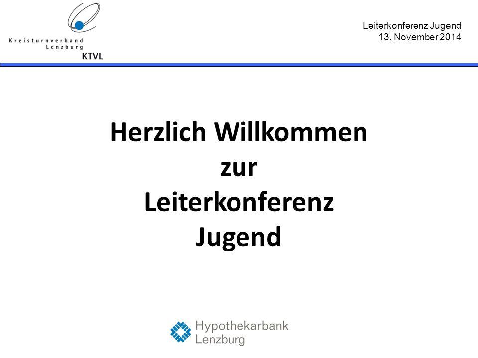 Leiterkonferenz Jugend 13. November 2014 Herzlich Willkommen zur Leiterkonferenz Jugend