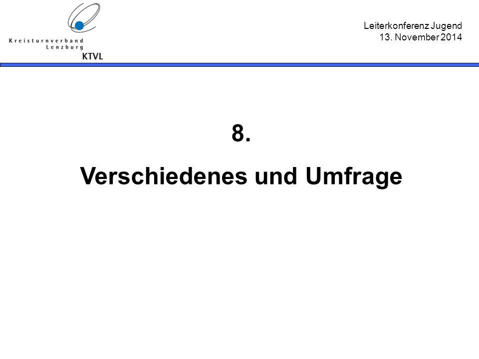 Leiterkonferenz Jugend 13. November 2014 8. Verschiedenes und Umfrage