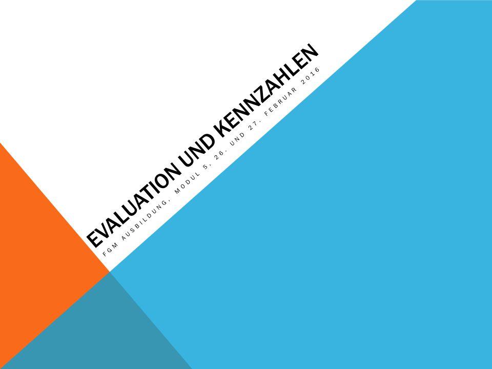 EVALUATION UND KENNZAHLEN FGM AUSBILDUNG, MODUL 5, 26. UND 27. FEBRUAR 2016