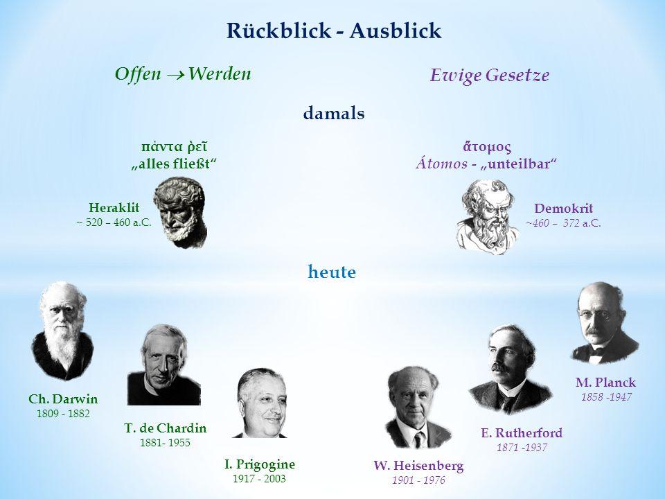 "Rückblick - Ausblick Heraklit ~ 520 – 460 a.C. πάντα ῥ ε ῖ ""alles fließt Demokrit ~460 – 372 a.C."