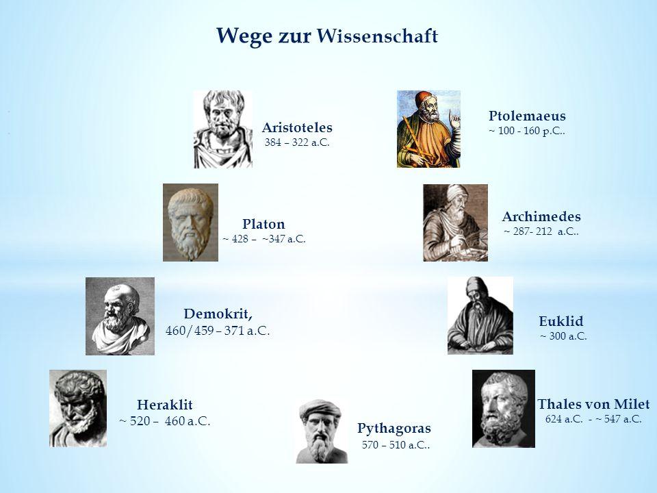 .... Wege zur Wissenschaft Demokrit, 460/459 – 371 a.C.