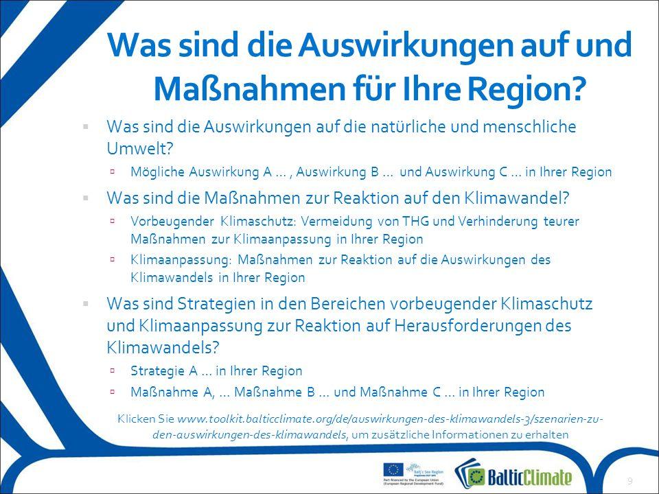 Was sind die Auswirkungen auf und Maßnahmen für Ihre Region?  Was sind die Auswirkungen auf die natürliche und menschliche Umwelt?  Mögliche Auswirk