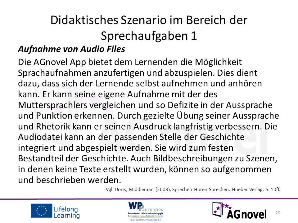 Aufnahme von Audio Files Die AGnovel App bietet dem Lernenden die Möglichkeit Sprachaufnahmen anzufertigen und abzuspielen.