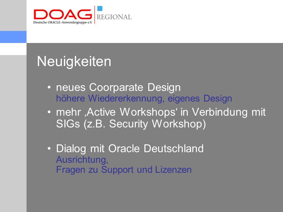 Neuigkeiten neues Coorparate Design höhere Wiedererkennung, eigenes Design mehr 'Active Workshops' in Verbindung mit SIGs (z.B.