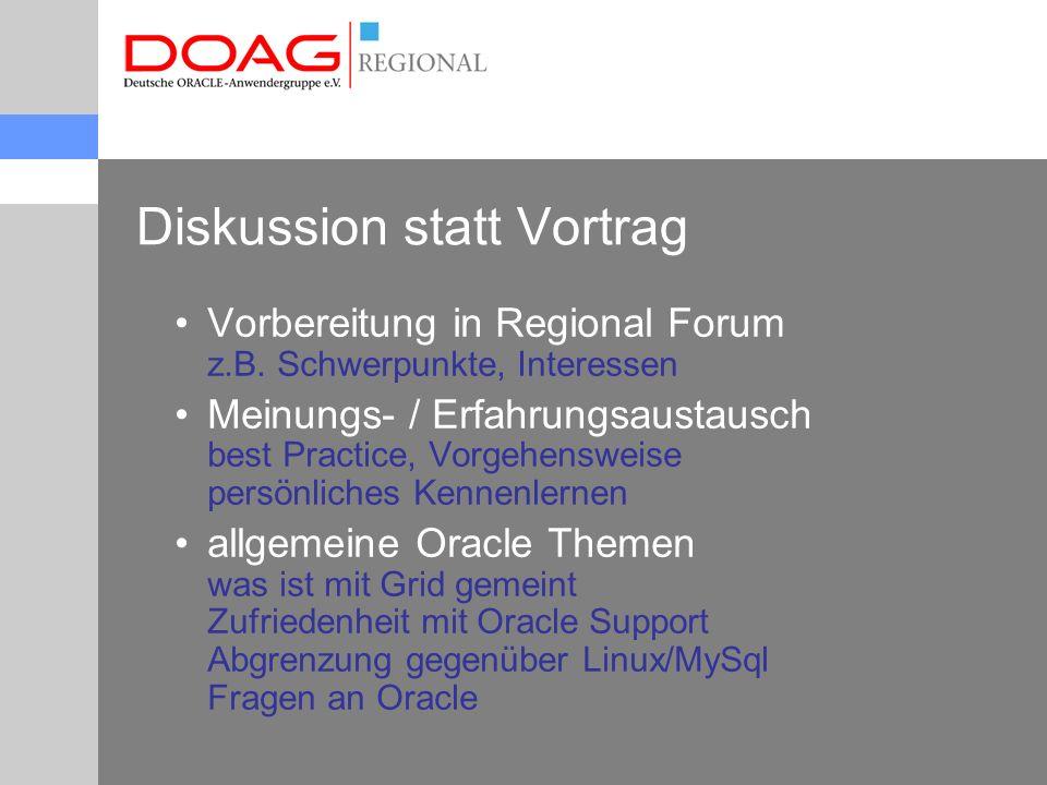 Diskussion statt Vortrag Vorbereitung in Regional Forum z.B.