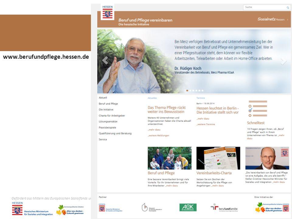 Gefördert aus Mitteln des Europäischen Sozialfonds und des Landes Hessen Mitinitiatoren/Kooperationspartner Foto: berufundfamilie gGmbH www.berufundpflege.hessen.de