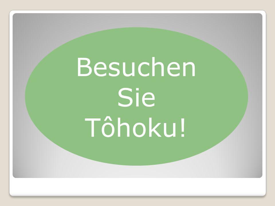 Besuchen Sie Tôhoku!