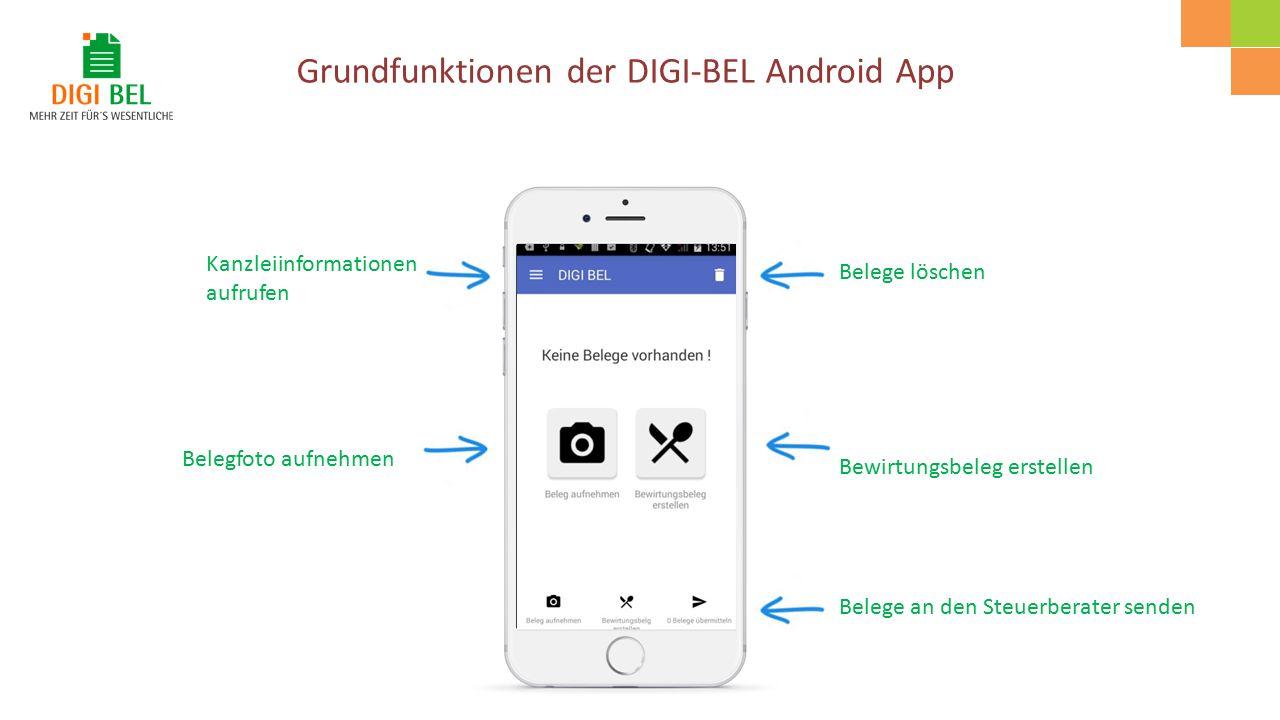 Belegfoto aufnehmen Bewirtungsbeleg erstellen Belege an den Steuerberater senden Belege löschen Kanzleiinformationen aufrufen Grundfunktionen der DIGI-BEL Android App