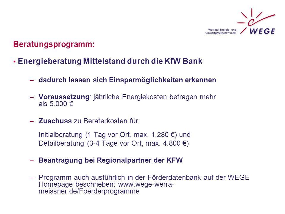 """Beratungs- und F ö rderprogramme f ü r Umsetzung: auch selbst zu recherchieren unter: www.wege-werra-meissner.de, Menüpunkt """"Förderprogramme www.wege-werra-meissner.de"""