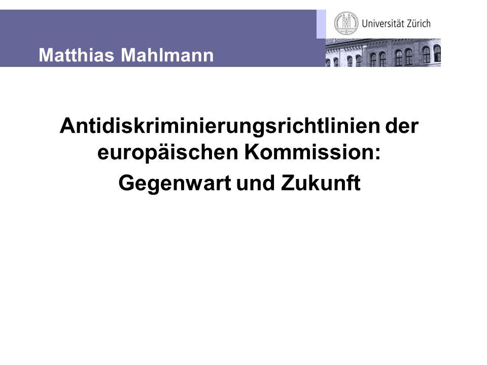 Matthias Mahlmann Antidiskriminierungsrichtlinien der europäischen Kommission: Gegenwart und Zukunft