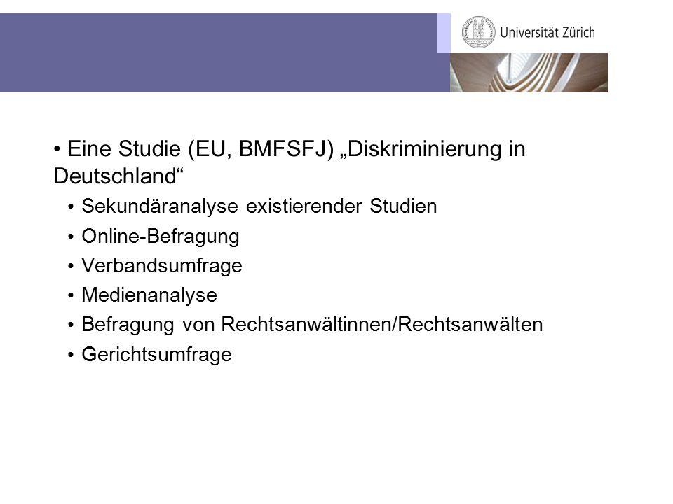 """Eine Studie (EU, BMFSFJ) """"Diskriminierung in Deutschland Sekundäranalyse existierender Studien Online-Befragung Verbandsumfrage Medienanalyse Befragung von Rechtsanwältinnen/Rechtsanwälten Gerichtsumfrage"""