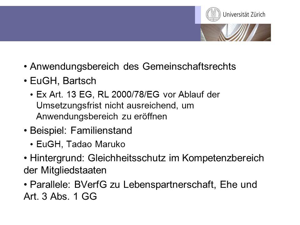 Anwendungsbereich des Gemeinschaftsrechts EuGH, Bartsch Ex Art. 13 EG, RL 2000/78/EG vor Ablauf der Umsetzungsfrist nicht ausreichend, um Anwendungsbe