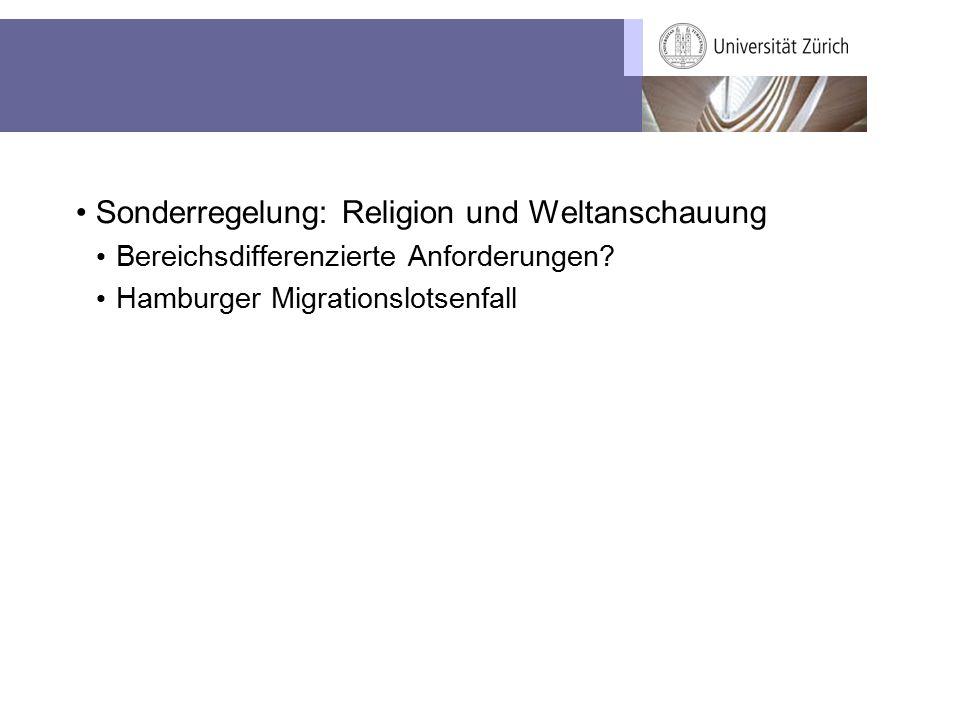 Sonderregelung: Religion und Weltanschauung Bereichsdifferenzierte Anforderungen? Hamburger Migrationslotsenfall