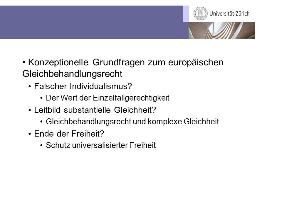 Konzeptionelle Grundfragen zum europäischen Gleichbehandlungsrecht Falscher Individualismus.