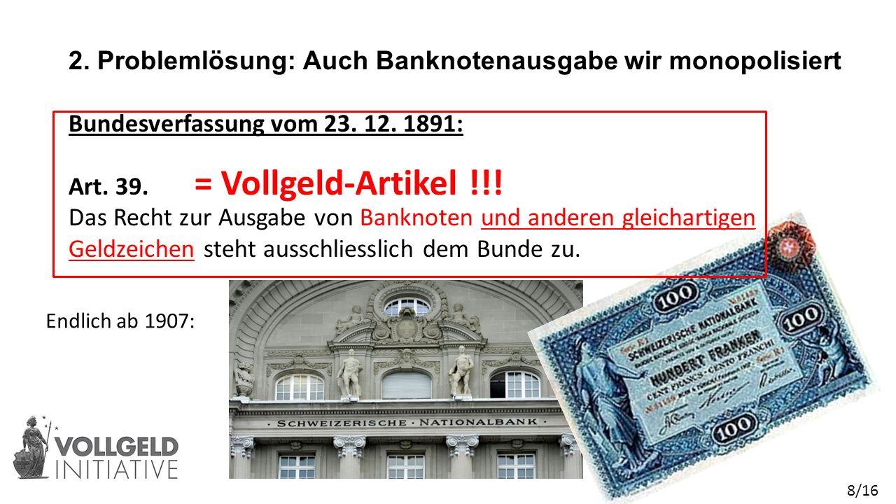 2. Problemlösung: Auch Banknotenausgabe wir monopolisiert Bundesverfassung vom 23.