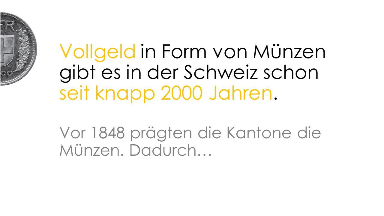 Vollgeld in Form von Münzen gibt es in der Schweiz schon seit knapp 2000 Jahren.