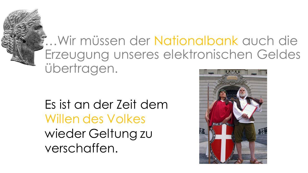 …Wir müssen der Nationalbank auch die Erzeugung unseres elektronischen Geldes übertragen.