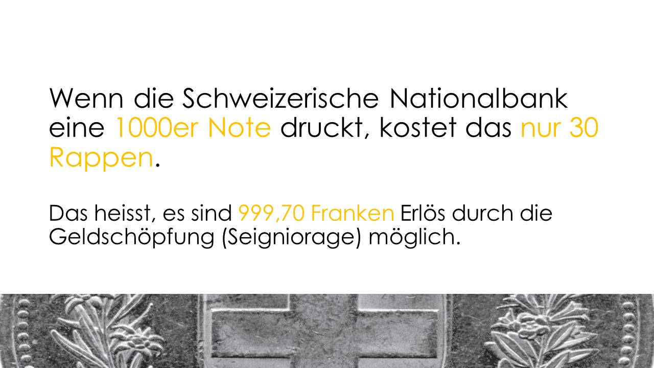 Wenn die Schweizerische Nationalbank eine 1000er Note druckt, kostet das nur 30 Rappen.