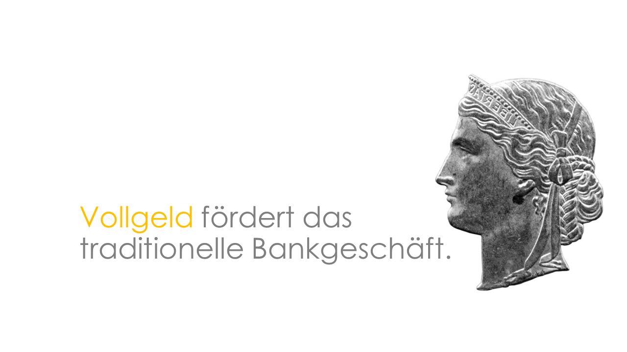 Vollgeld fördert das traditionelle Bankgeschäft.