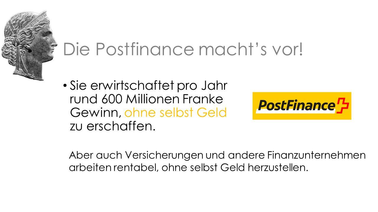 Die Postfinance macht's vor.