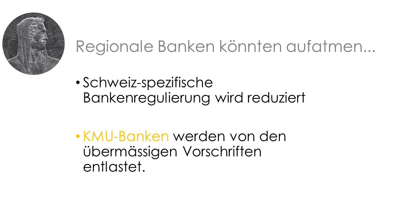 Regionale Banken könnten aufatmen...