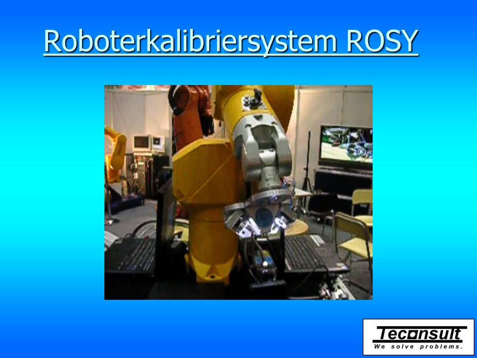 Roboterkalibriersystem ROSY