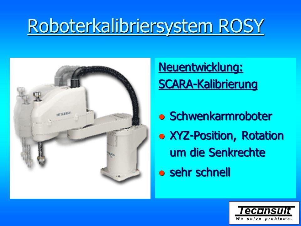 Neuentwicklung: SCARA-Kalibrierung l Schwenkarmroboter l XYZ-Position, Rotation um die Senkrechte l sehr schnell