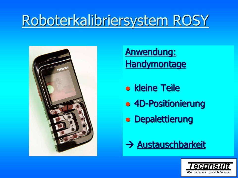 Roboterkalibriersystem ROSY Anwendung: Handymontage l kleine Teile l 4D-Positionierung l Depalettierung  Austauschbarkeit