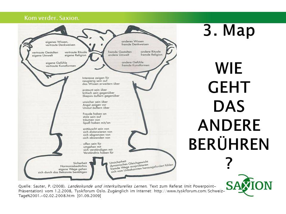 Kom verder. Saxion. 3. Map WIE GEHT DAS ANDERE BERÜHREN .