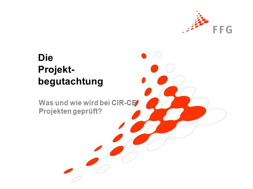 Die Projekt- begutachtung Was und wie wird bei CIR-CE Projekten geprüft