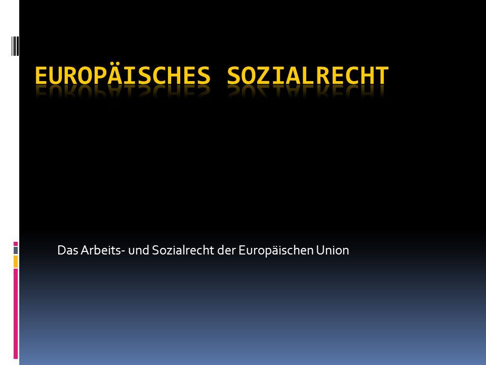Das Arbeits- und Sozialrecht der Europäischen Union