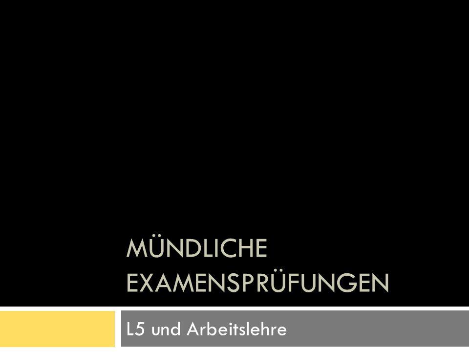 Mündliche Examensprüfungen (L5)  2 Themen der Geistigbehindertenpädagogik  1 didaktisches Thema  1 pädagogisches Thema  Möglichst interessanten Einstieg überlegen  Absprache mit SW oder RS